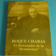 Libros de segunda mano: ROQUE CHABAS, EL HISTORIADOR DE LA RENAIXENÇA. MANUEL BAS CARBONELL. Lote 207056041