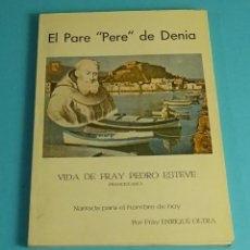 Livros em segunda mão: EL PARE PERE DE DENIA, VIDA DE FRAY PEDRO ESTEVE - FRANCISCANO. NARRADA POR FRAY ENRIQUE OLTRA. Lote 207058238