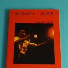 Libros de segunda mano: MIGUEL RIOS. ÁLVARO FEITO. Lote 207060896