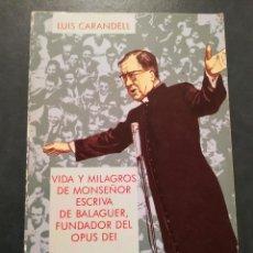 Libros de segunda mano: VIDA Y MILAGROS DE MONSEÑOR ESCRIVA DE BALAGUER, FUNDADOR DEL OPUS DEI (LUIS CARANDELL). Lote 207273243