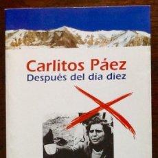 Libros de segunda mano: TRAGEDIA DE LOS ANDES. - CARLITOS PAEZ DESPUES DEL DIA DIEZ -. ENVIO INCLUIDO.. Lote 207308430