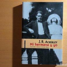 Libros de segunda mano: MI HERMANA Y YO. J.R. ACKERLEY. EDIT. SEXTO PISO. E.M. FOSTER. LITERATURA BRITÁNICA. HOMOSEXUALIDAD. Lote 207335912