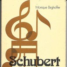 Libros de segunda mano: SCHUBERT. DE MONIQUE BIRGHOFFER. Lote 207338510