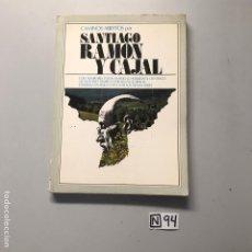 Libros de segunda mano: SANTIAGO RAMÓN Y CAJAL. Lote 207344730