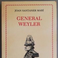 Libros de segunda mano: GENERAL WEYLER - 1985~AJ. PALMA, BIOGRAFIES DE MALLORQUINS Nº10 - IM. IMAGEN 70, PALMA (MALLORCA). Lote 207775126