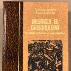 Libros de segunda mano: JAUREGUI , EL GUERRILLERO (UN PASTOR GUIPUZCOANO QUE LLEGÓ A MARISCAL). JOSÉ IGNACIO LASA. Lote 208113901