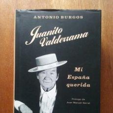 Libri di seconda mano: JUANITO VALDERRAMA, MI ESPAÑA QUERIDA, ANTONIO BURGOS, LA ESFERA DE LOS LIBROS, 2002. Lote 208181081
