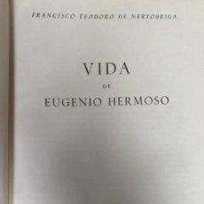 Libros de segunda mano: ANTIGUO LIBRO EUGENIO HERMOSO FRANCISCO TEODORO NERTOBRIGA. Lote 208349051