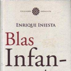 Libros de segunda mano: BLAS INFANTE. TODA SU VERDAD. 1931-1936. ENRIQUE INIESTA. ALMUZARA, MÁLAGA, 2007. Lote 208678055
