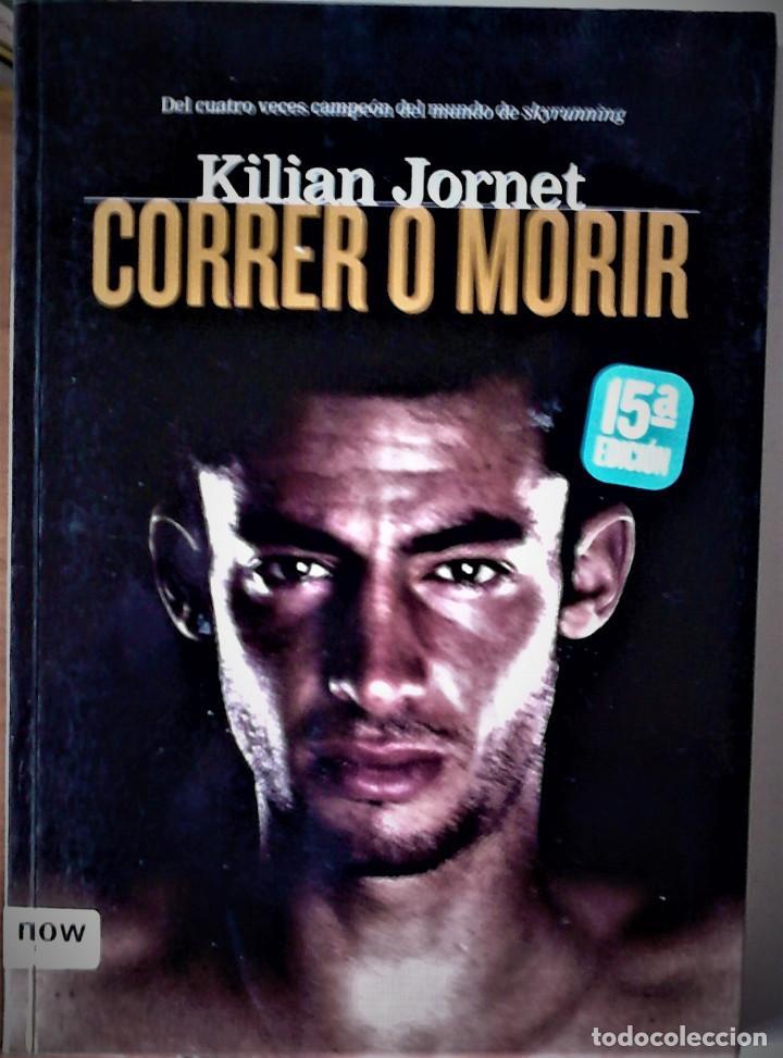 KILIAN JORNET - CORRER O MORIR (Libros de Segunda Mano - Biografías)