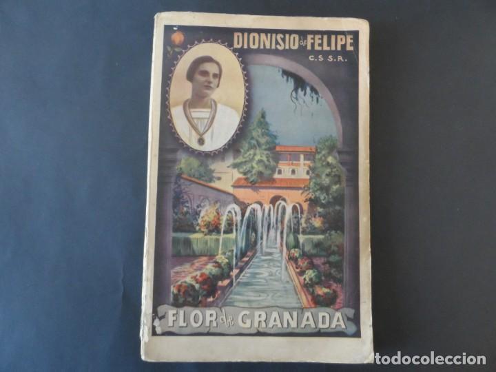 FLOR DE GRANADA . DIONISIO DE FELIPE C.S S.R.. EDITORIAL EL PERPETUO SOCORRO 1945 (Libros de Segunda Mano - Biografías)