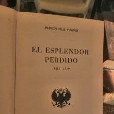 Livres d'occasion: FELIX YUSUPOF: EL ESPLENDOR PERDIDO, 1ªED.1954 LUIS DE CARALT, ILUSTRADO. Lote 223092313