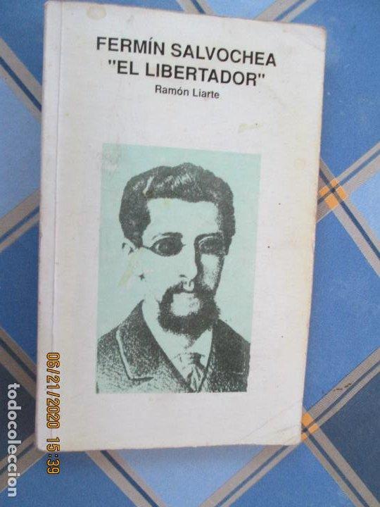 FERMIN SALVOCHEA , EL LIBERTADOR - RAMON LIARTE - 1ª EDC 1991- IMPRIME GRAFIQUES TORDERA (Libros de Segunda Mano - Biografías)