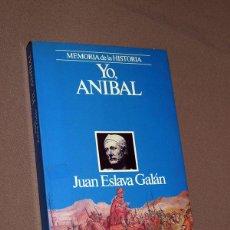Libros de segunda mano: YO, ANÍBAL. JUAN ESLAVA GALÁN. PLANETA. BARCELONA, 1988. COLECCIÓN MEMORIA DE LA HISTORIA.. Lote 209249041