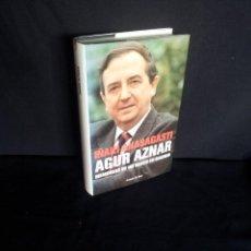 Libros de segunda mano: IÑAKI ANASAGASTI - AGUR AZNAR, MEMORIAS DE UN VASCO EN MADRID - TEMAS DE HOY 2004. Lote 209352595