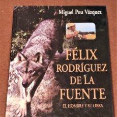Livres d'occasion: FÉLIX RODRÍGUEZ DE LA FUENTE, EL HOMBRE Y SU OBRA. MIGUEL POU VÁZQUEZ.. Lote 209852842