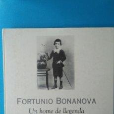 Libri di seconda mano: FORTUNIO BONANOVA UN HOME DE LLEGENDA. Lote 210023135