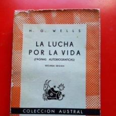 Libros de segunda mano: LA LUCHA POR LA VIDA. H. G. WELLS. COLECCIÓN AUSTRAL Nº407 2ªED.1946 ESPASA CALPE. Lote 210033437