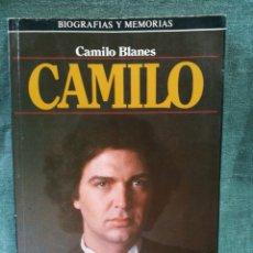 Libri di seconda mano: CAMILO - CAMILO BLANES - BIOGRAFÍA DE CAMILO SESTO - PLAZA & JANES MEMORIAS. Lote 210186445