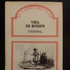 Libros de segunda mano: VIDA DE ROSSINI - STENDHAL **LIBRO TAPA DURA. Lote 210321973