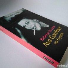 Libros de segunda mano: MARCOS ORDÓÑEZ. BEBERSE LA VIDA. AVA GARDNER EN ESPAÑA.. Lote 210331977