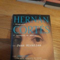 Libros de segunda mano: HERNÁN CORTÉS BIOGRAFÍA JUAN MIRALLES. Lote 210414492
