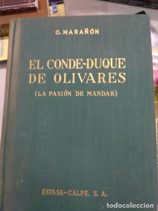 EL CONDE DUQUE DE OLIVARES. LA PASIÓN DE MANDAR. G MARAÑON. EDITORIAL ESPASA CALPE. (Libros de Segunda Mano - Biografías)