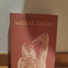 Libros de segunda mano: ANTONIO FORCELLINO MIGUEL ÁNGEL UNA VIDA INQUIETA. Lote 210576928