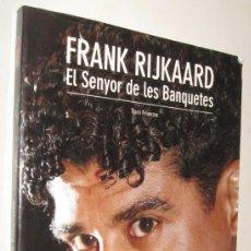 Libros de segunda mano: FRANK RIJKAARD EL SENYOR DE LES BANQUETES - TONI FRIEROS - ILUSTRADO - EN CATALAN. Lote 210939896