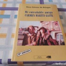 Libros de segunda mano: MI ENTRAÑABLE AMIGA CARMEN MARTÍN GAITE ROSA GÓMEZ DE BRINGAS DEDICADO Y FIRMADO 2003 MIRAR FOTOS. Lote 211428962