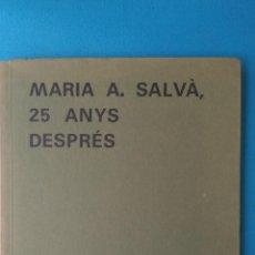 Libros de segunda mano: MARIA A. SALVÀ 25 ANYS DESPRÉS. Lote 211483460