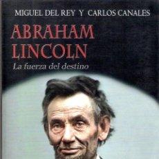 Libros de segunda mano: ABRAHAM LINCOLN.- MIGUEL DEL REY Y CARLOS CANALES. Lote 211504901