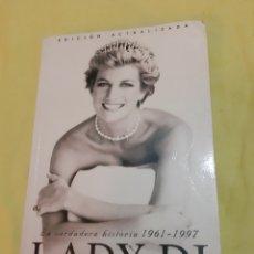 Libros de segunda mano: LIBRO LADY DI (1° EDICIÓN), LA VERDADERA HISTORIA 1961-1997. Lote 211514646
