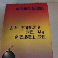 Libros de segunda mano: LA FORJA DE UN REBELDE ARTURO BAREA. Lote 211728794