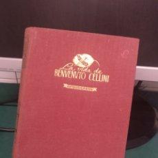Libros de segunda mano: LA VIDA DE BENVENUTO CELLINI. HISPANO AMERICANA DE EDICIONES. Lote 211729066