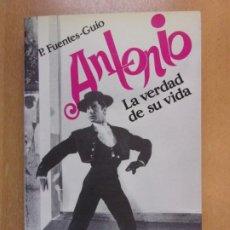 Libros de segunda mano: ANTONIO, LA VERDAD DE SU VIDA / P.FUENTES-GUÍO / 1990. FUNDAMENTOS. Lote 211743343