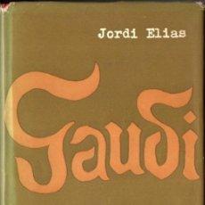 Libros de segunda mano: JORDI ELIAS : GAUDÍ ASSAIG BIOGRÀFIC (EDICIONS CIRCO, 1961) CATALÀ. Lote 211915432