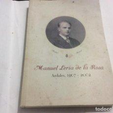 Livres d'occasion: MANUEL LERIA DE LA ROSA ARDALES 1907 _ 2002 BIOGRAFIA. Lote 211988543