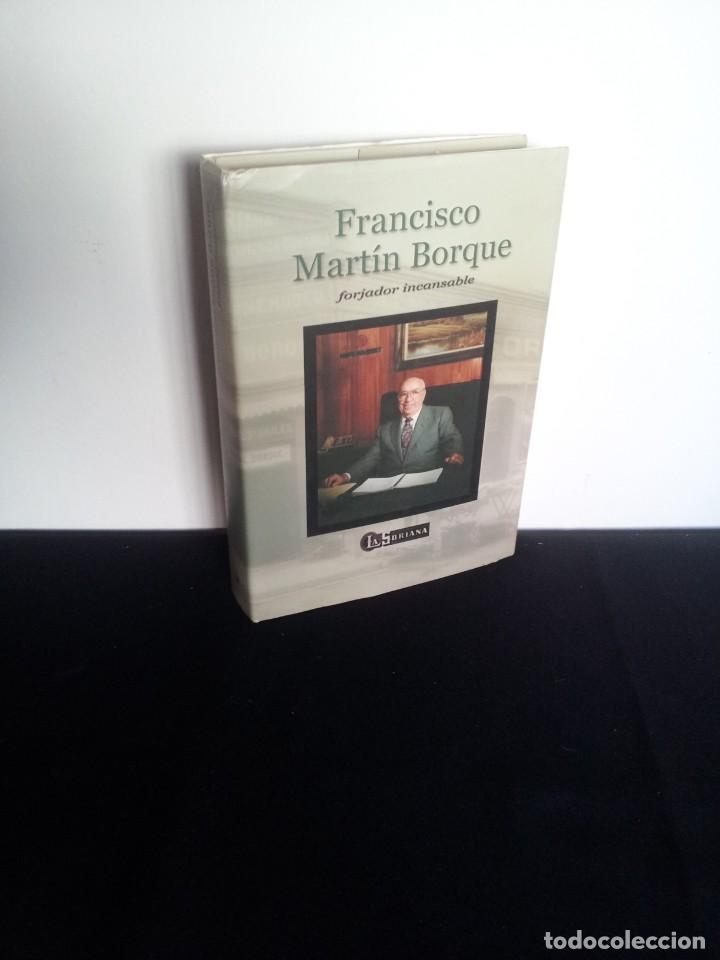 FRANCISCO MARTIN BORQUE - FORJADOR INCANSABLE - LA SORIANA2001 (Libros de Segunda Mano - Biografías)