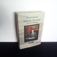 Libros de segunda mano: FRANCISCO MARTIN BORQUE - FORJADOR INCANSABLE - LA SORIANA2001. Lote 212478287
