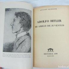 Libros de segunda mano: ADOLFO HITLER, MI AMIGO DE JUVENTUD - AUGUST KUBIZEK - BARCELONA 1955. Lote 212537242