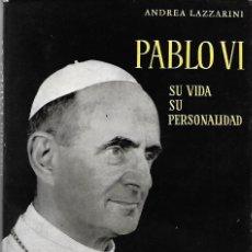 Libros de segunda mano: PABLO VI. SU VIDA, SU PERSONALIDAD. Lote 212543290