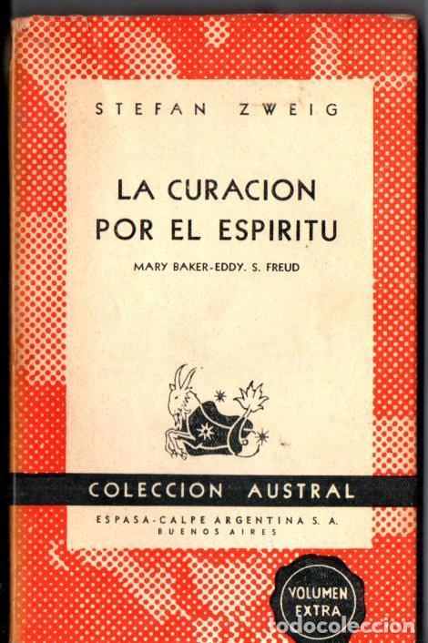 AUSTRAL Nº 1181 : STEFAN ZWEIG - LA CURACIÓN POR EL ESPÍRITU (1954) PRIMERA EDICIÓN EN AUSTRAL (Libros de Segunda Mano - Biografías)