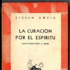 Libros de segunda mano: AUSTRAL Nº 1181 : STEFAN ZWEIG - LA CURACIÓN POR EL ESPÍRITU (1954) PRIMERA EDICIÓN EN AUSTRAL. Lote 212705243