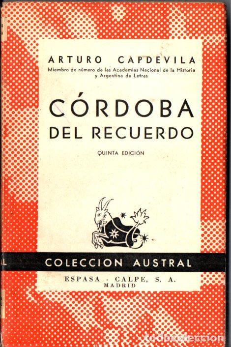 AUSTRAL Nº 97 : ARTURO CAPDEVILA - CÓRDOBA DEL RECUERDO (1944) (Libros de Segunda Mano - Biografías)