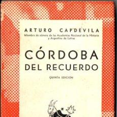 Libros de segunda mano: AUSTRAL Nº 97 : ARTURO CAPDEVILA - CÓRDOBA DEL RECUERDO (1944). Lote 212705520