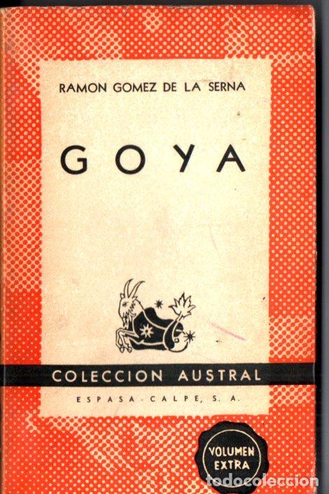 AUSTRAL Nº 920 : RAMÓN GÓMEZ DE LA SERNA - GOYA (1950) PRIMERA EDICIÓN EN AUSTRAL (Libros de Segunda Mano - Biografías)