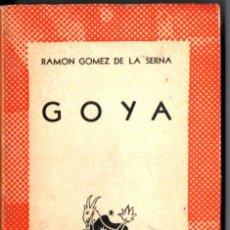 Libros de segunda mano: AUSTRAL Nº 920 : RAMÓN GÓMEZ DE LA SERNA - GOYA (1950) PRIMERA EDICIÓN EN AUSTRAL. Lote 212706197