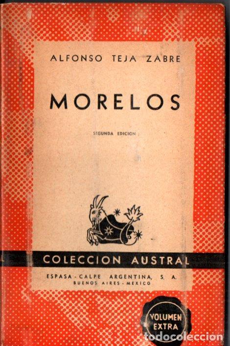 AUSTRAL Nº 553 : A. TEJA ZABRE - MORELOS (1944) (Libros de Segunda Mano - Biografías)