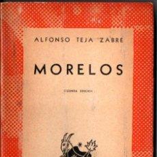 Libros de segunda mano: AUSTRAL Nº 553 : A. TEJA ZABRE - MORELOS (1944). Lote 212706867